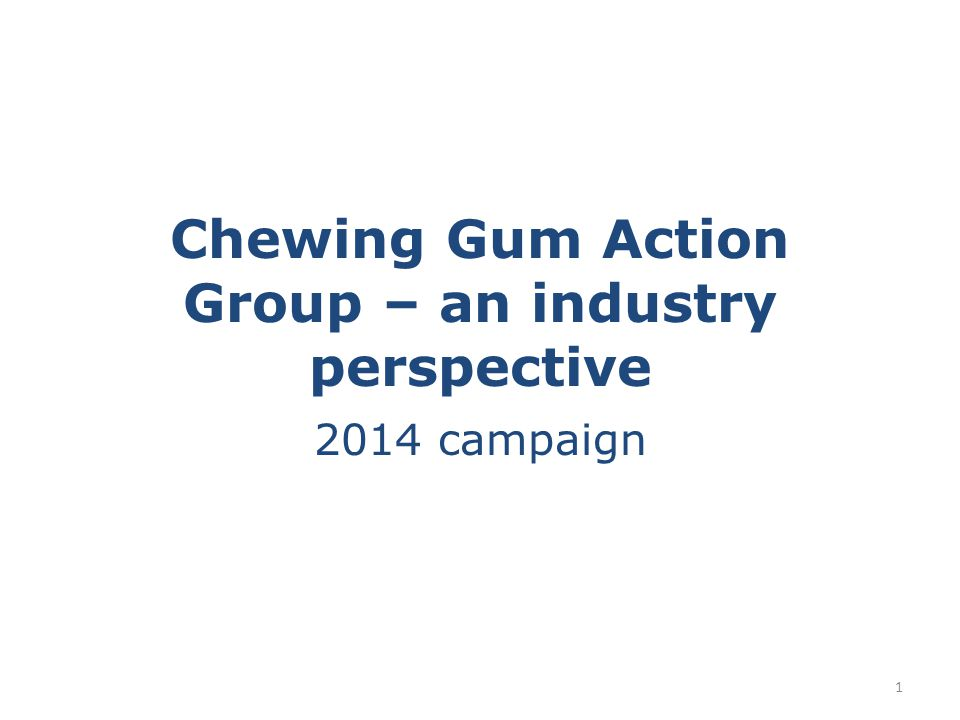 Chewing Gum Action Group – an industry perspective 2014 campaign 1