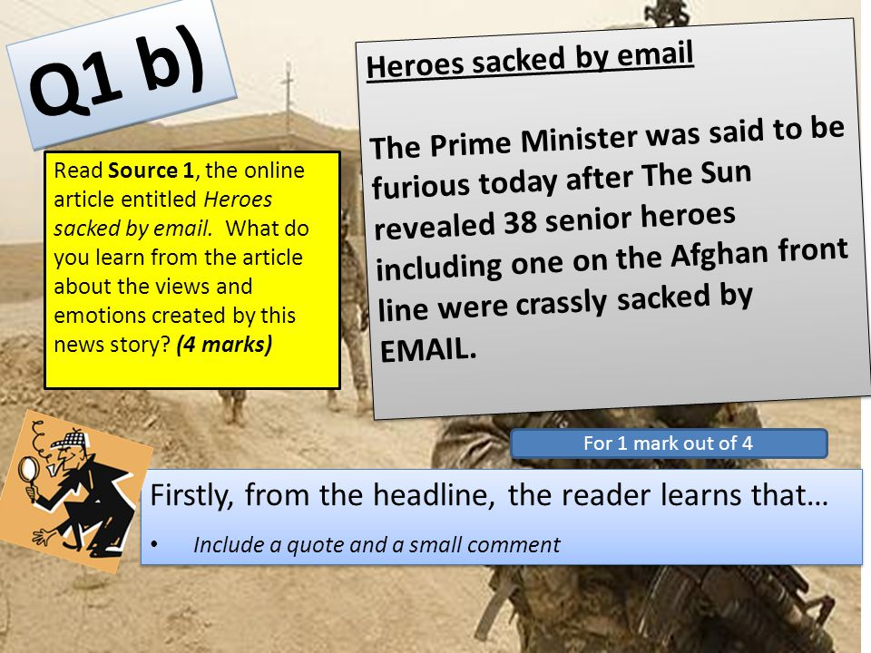 Read Source 1, the online article entitled Heroes sacked by email.