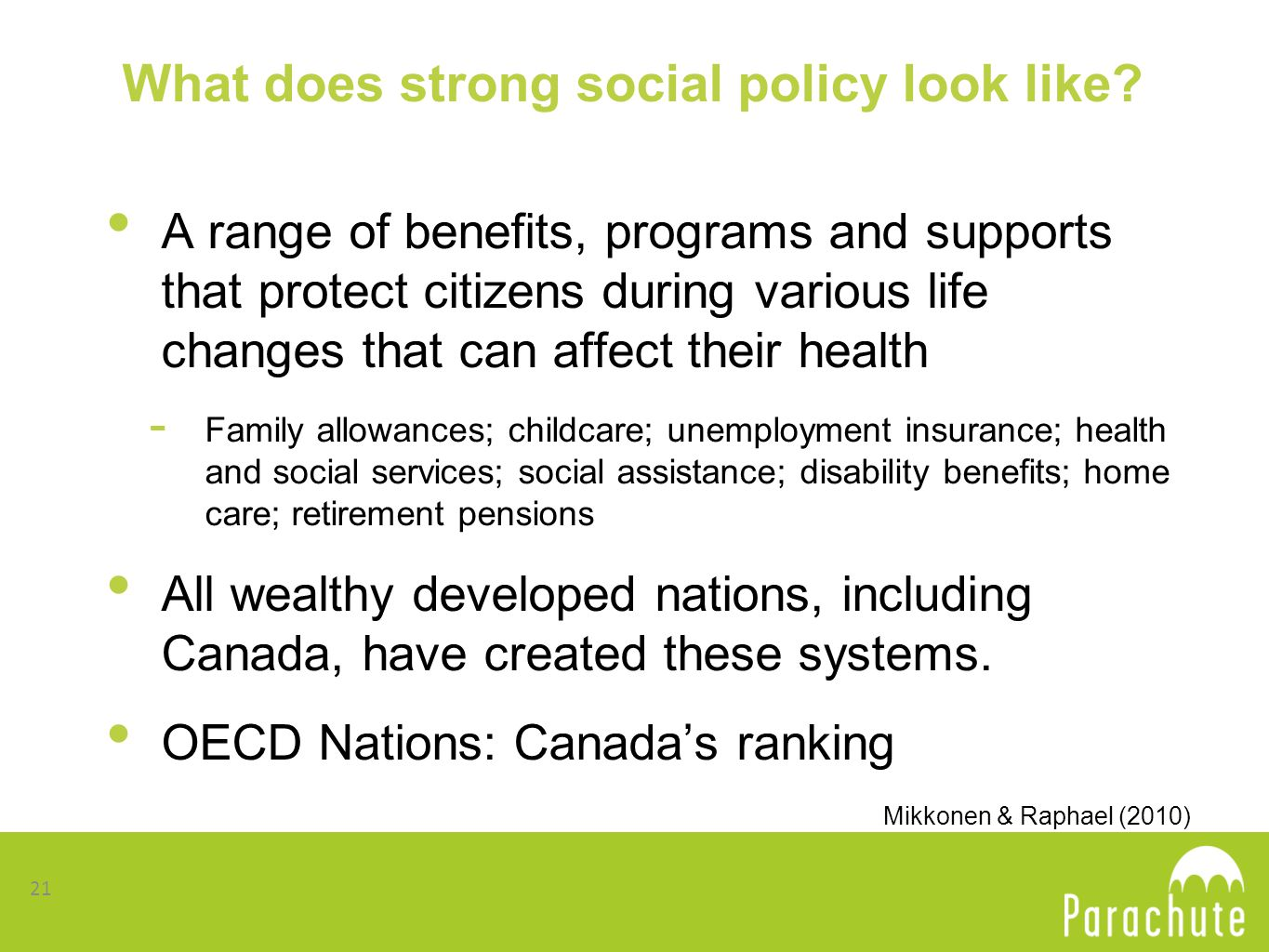 What does strong social policy look like.
