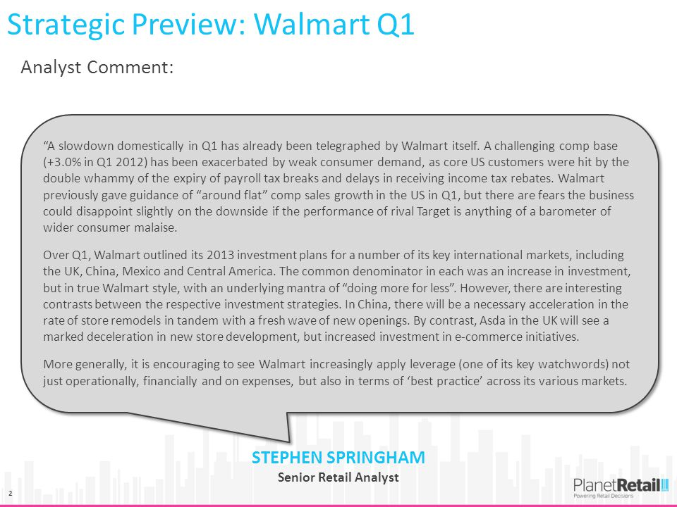 2 Analyst Comment: Strategic Preview: Walmart Q1 A slowdown domestically in Q1 has already been telegraphed by Walmart itself.