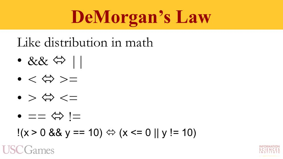 DeMorgan's Law Like distribution in math &&  || = >  <= ==  != !(x > 0 && y == 10)  (x <= 0 || y != 10)