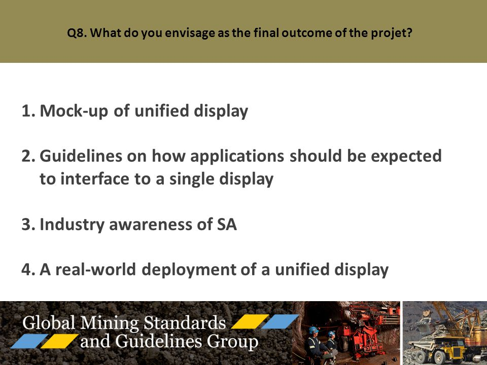 Q8.What do you envisage as the final outcome of the projet.