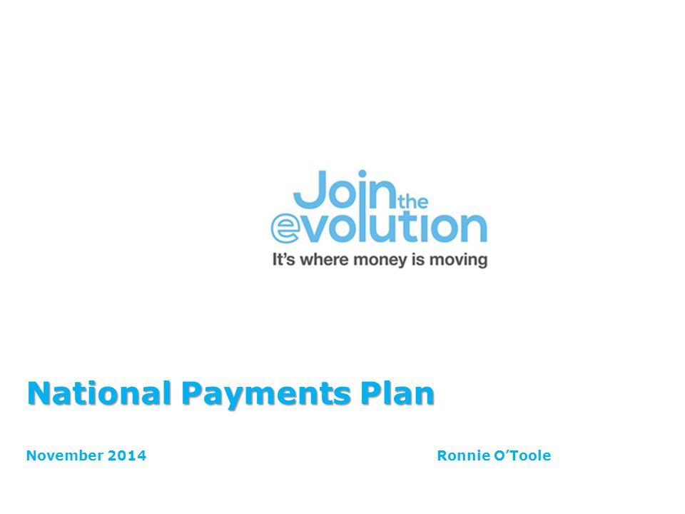 National Payments Plan National Payments Plan November 2014Ronnie O'Toole