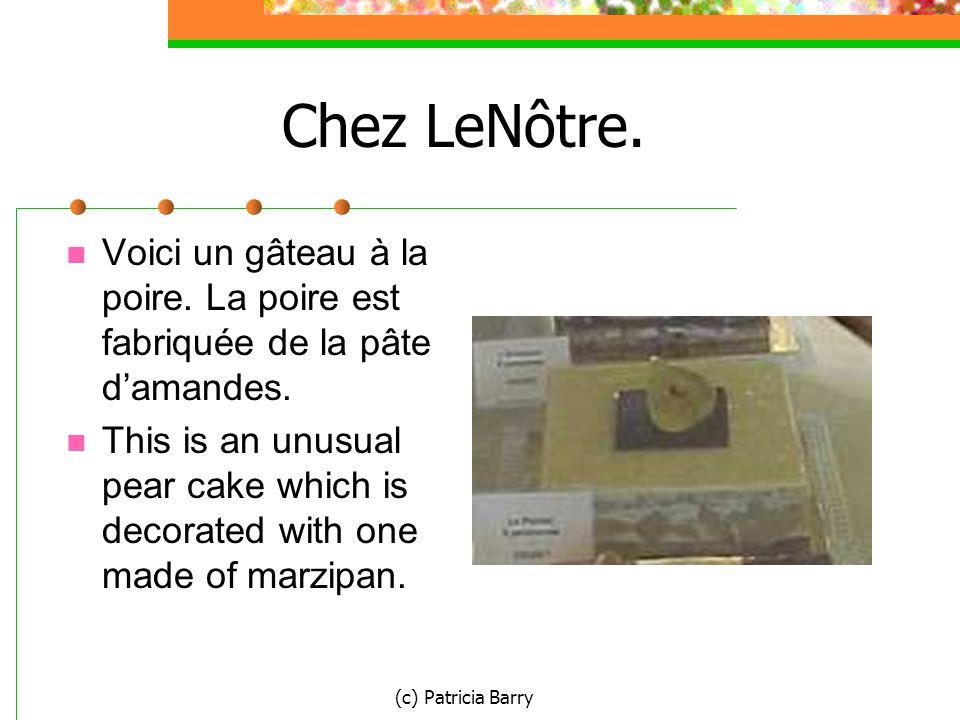 (c) Patricia Barry Chez LeNôtre. Voici un gâteau à la poire.
