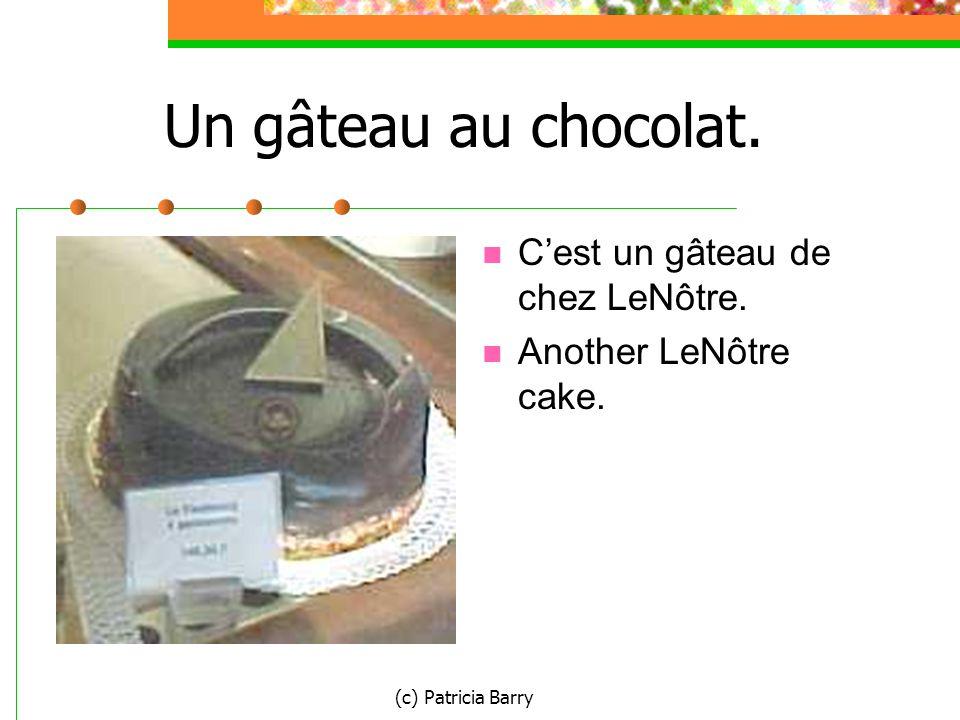 (c) Patricia Barry Un gâteau au chocolat. C'est un gâteau de chez LeNôtre. Another LeNôtre cake.