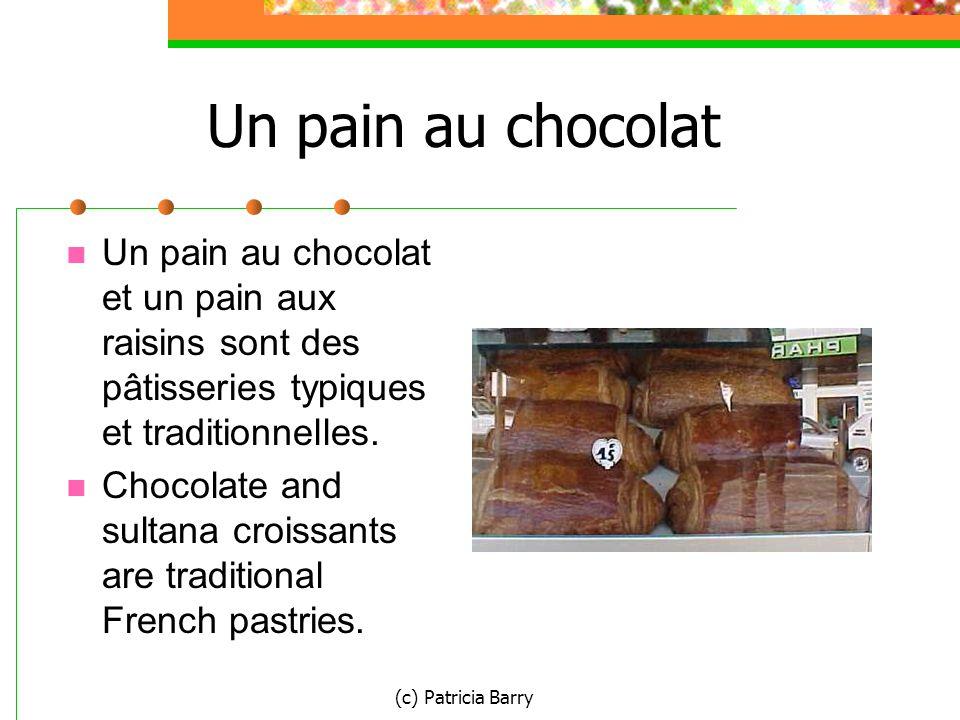 (c) Patricia Barry Un pain au chocolat Un pain au chocolat et un pain aux raisins sont des pâtisseries typiques et traditionnelles.