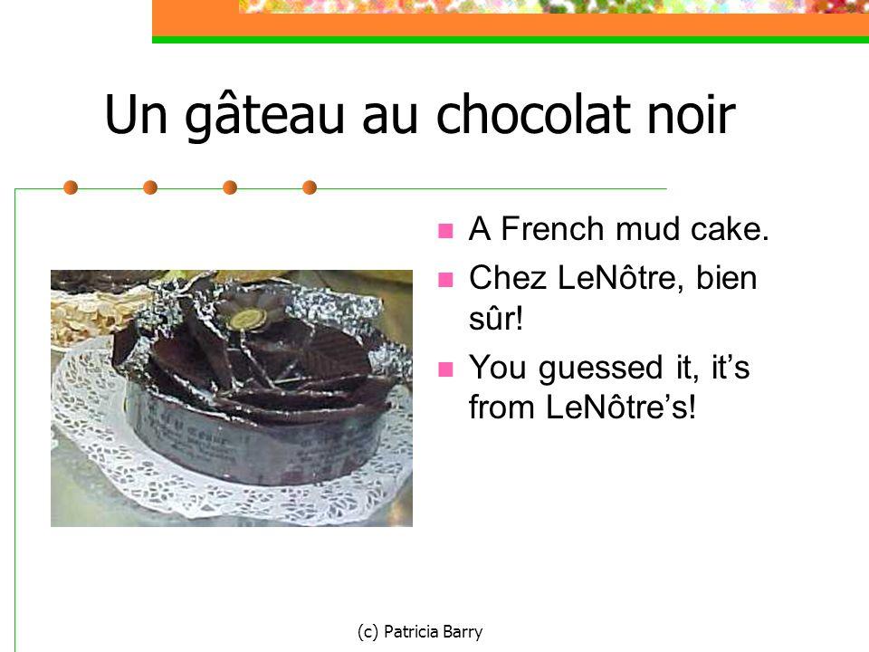 (c) Patricia Barry Un gâteau au chocolat noir A French mud cake.