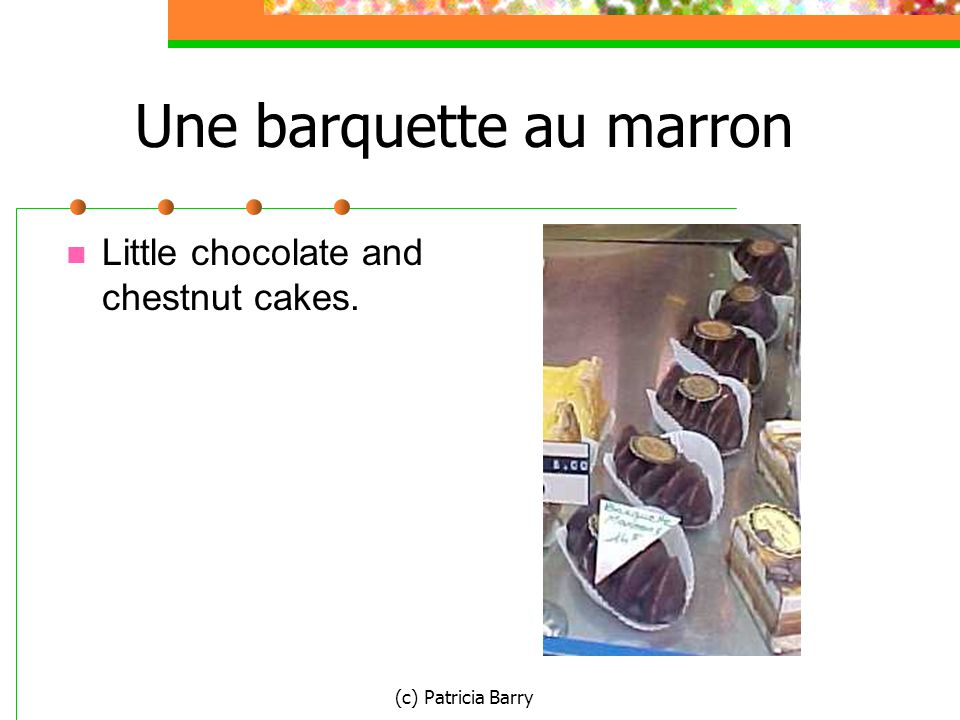 (c) Patricia Barry Une barquette au marron Little chocolate and chestnut cakes.