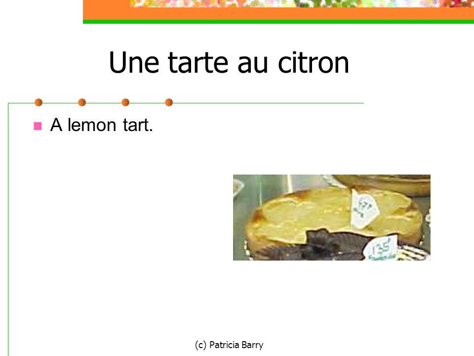 (c) Patricia Barry Une tarte au citron A lemon tart.