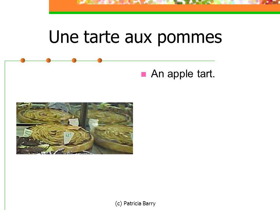(c) Patricia Barry Une tarte aux pommes An apple tart.