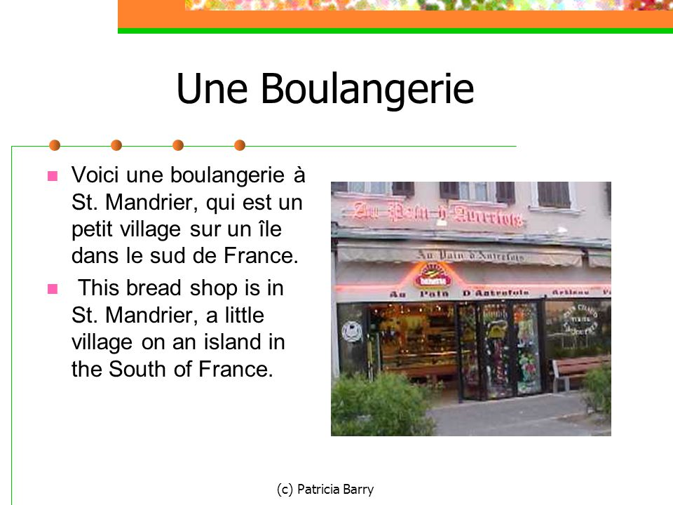 (c) Patricia Barry Une Boulangerie Voici une boulangerie à St.