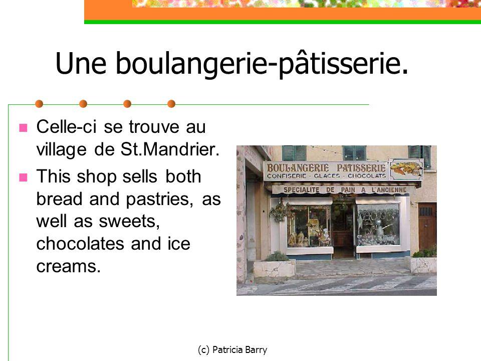 (c) Patricia Barry Une boulangerie-pâtisserie. Celle-ci se trouve au village de St.Mandrier.