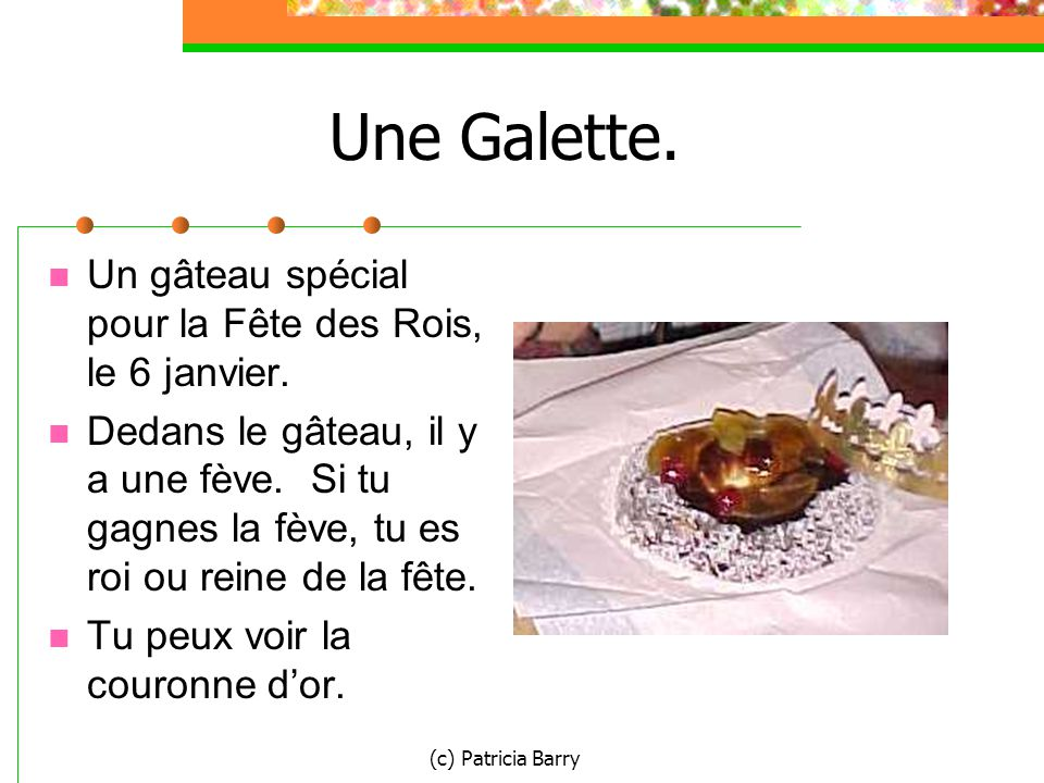 (c) Patricia Barry Une Galette. Un gâteau spécial pour la Fête des Rois, le 6 janvier.