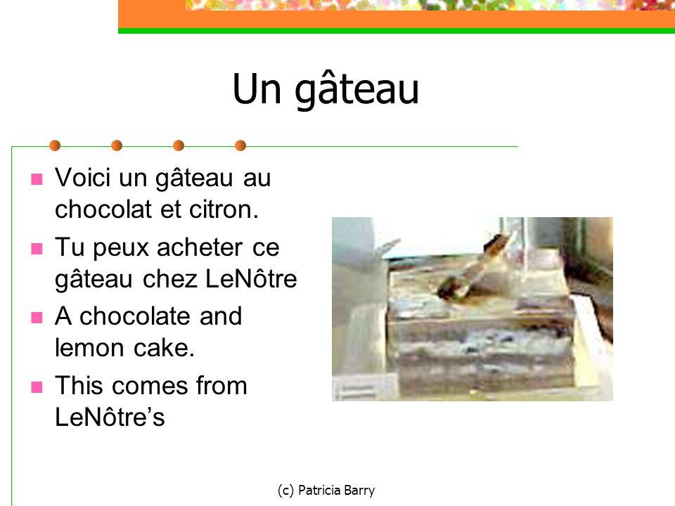 (c) Patricia Barry Un gâteau Voici un gâteau au chocolat et citron.