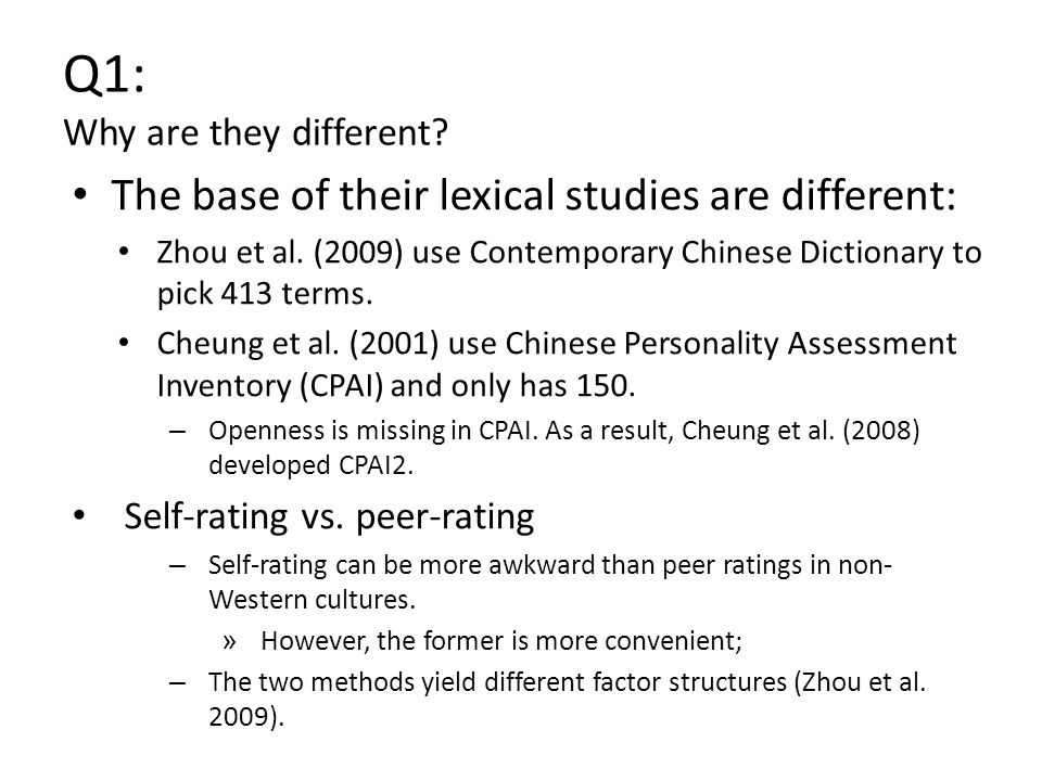 Q1: Why are they different? The base of their lexical studies are different: Zhou et al. (2009) use Contemporary Chinese Dictionary to pick 413 terms.