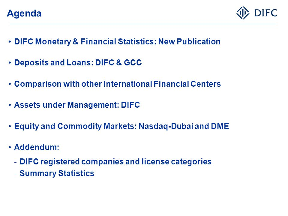 DIFC Monetary & Financial Statistics DIFC has been collecting data and statistics on the development of the centre and the activities of the businesses, organizations and agencies since 2007, with the publication and dissemination of the DIFC Economic Activity Survey (EAS).