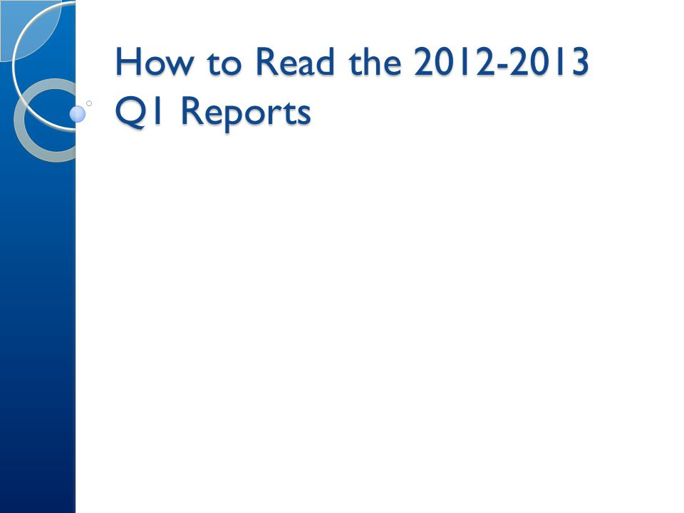 How to Read the 2012-2013 Q1 Reports