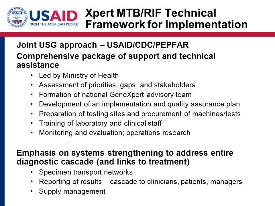 Xpert MTB/RIF Technical Framework for Implementation Joint USG approach – USAID/CDC/PEPFAR Comprehensive package of support and technical assistance L