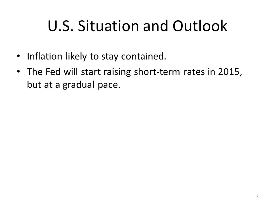 U.S. Situation and Outlook Inflation likely to stay contained.