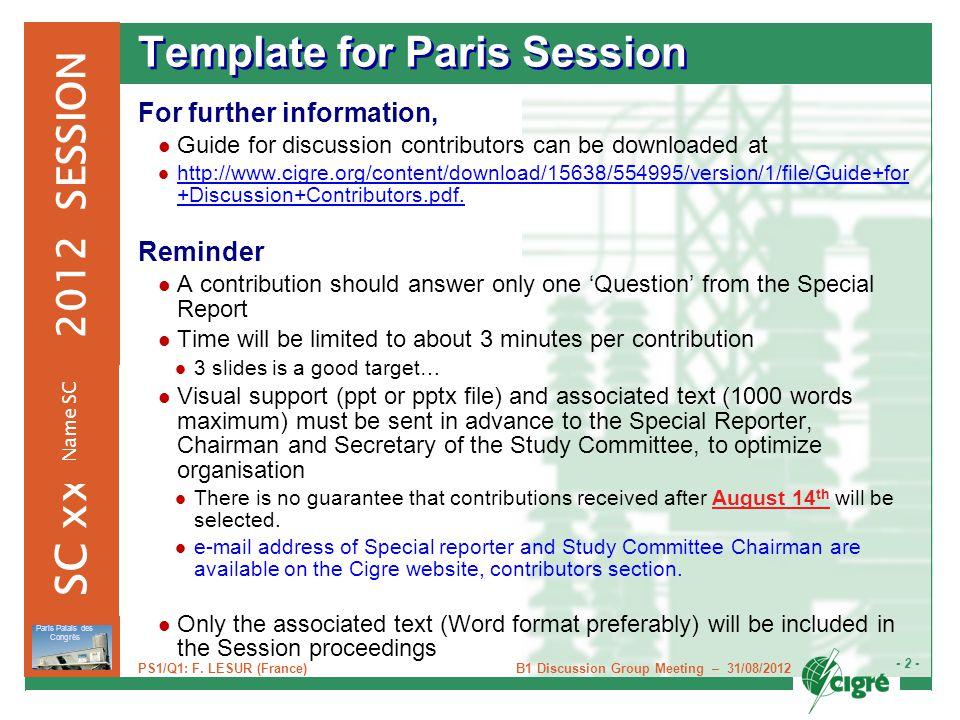 - 3 - 2012 SESSION SC xx Name SC Paris Palais des Congrès B1 Discussion Group Meeting – 31/08/2012 PS1/Q1: F.