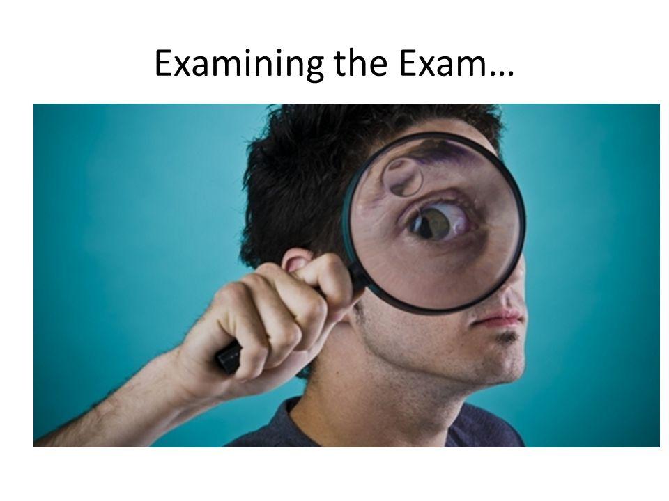 Examining the Exam…