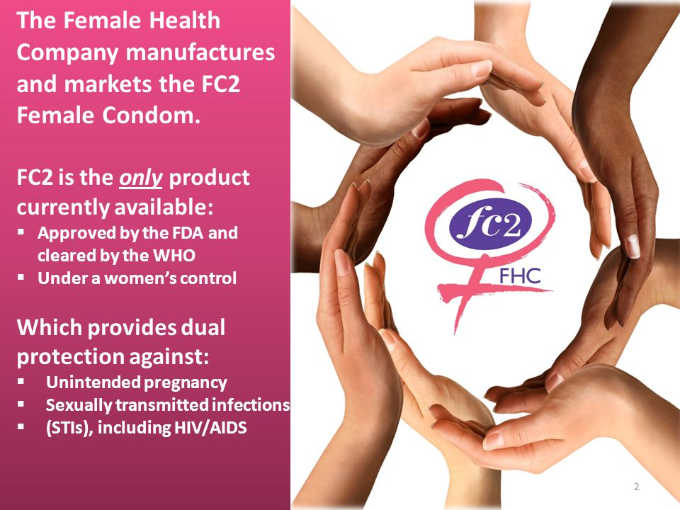 The Female Health Company manufactures and markets the FC2 Female Condom.