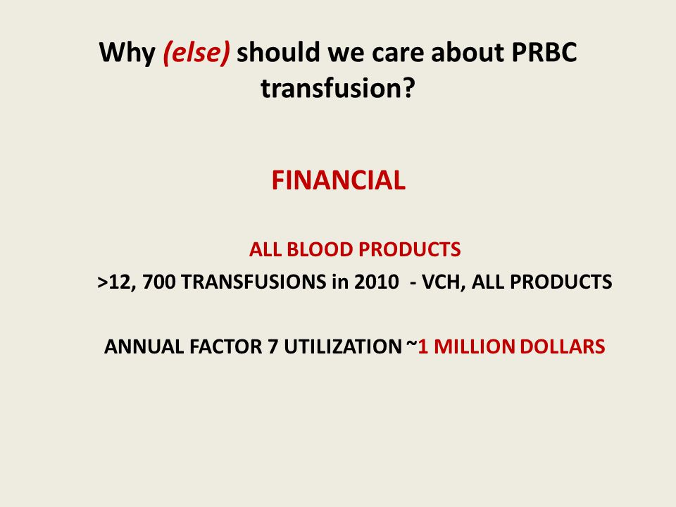 Why (else) should we care about PRBC transfusion.
