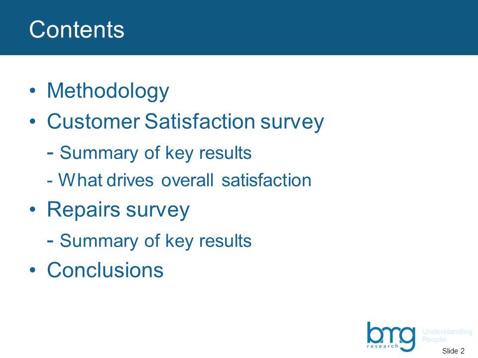 Slide 3 Methodology Research programme consists of two telephone surveys: Customer Satisfaction, and Responsive Repairs.