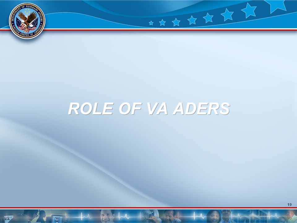 19 ROLE OF VA ADERS