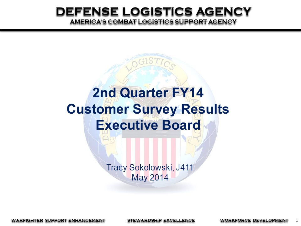 1 DEFENSE LOGISTICS AGENCY AMERICA'S COMBAT LOGISTICS SUPPORT AGENCY DEFENSE LOGISTICS AGENCY AMERICA'S COMBAT LOGISTICS SUPPORT AGENCY WARFIGHTER SUP