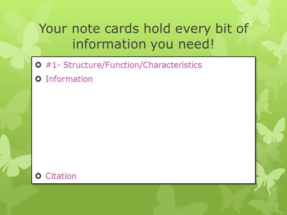Your note cards hold every bit of information you need.