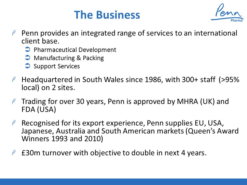 Core Services Pharmaceutical Development  Formulation Development  Analytical Development  Clinical Supplies Manufacture & Packing  Solid Oral Dose  Creams/Ointments/Gels  Oral Liquids  Clinical Trial Batches  High Containment  Controlled drugs Support Services  QP Services  Storage & Distribution  EU Portal Importation & Distribution