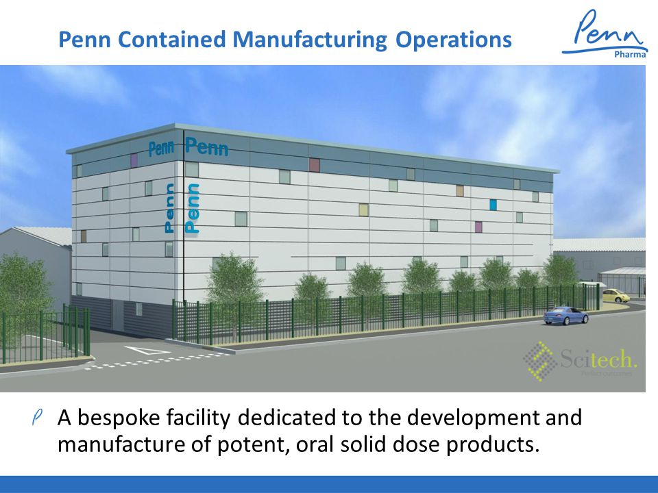 Penn Contained Manufacturing Operations A bespoke facility dedicated to the development and manufacture of potent, oral solid dose products.