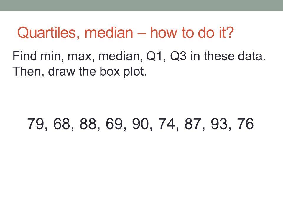 Quartiles, median – how to do it.