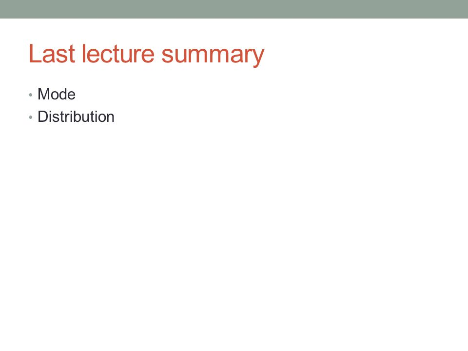 Last lecture summary Mode Distribution