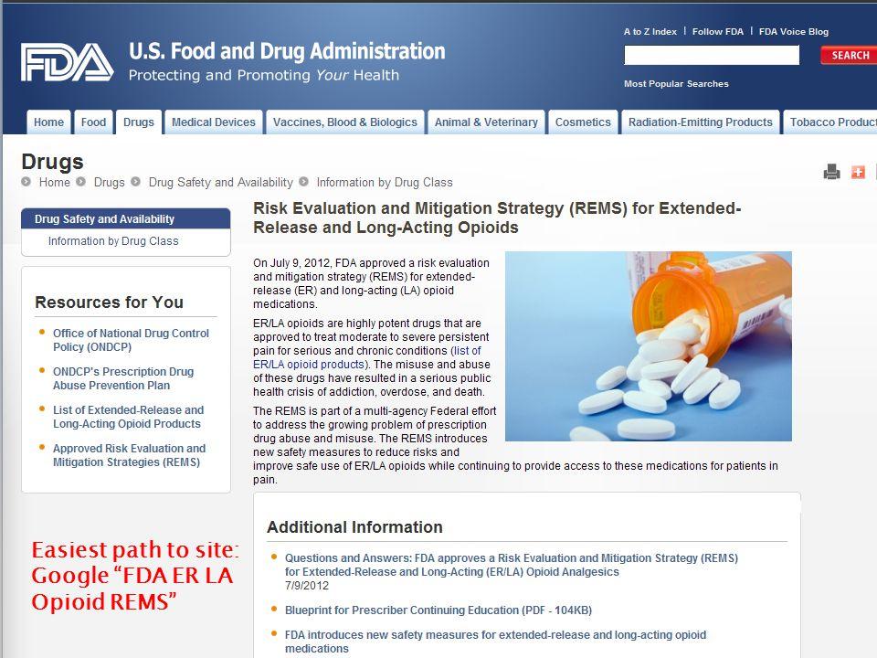 Easiest path to site: Google FDA ER LA Opioid REMS