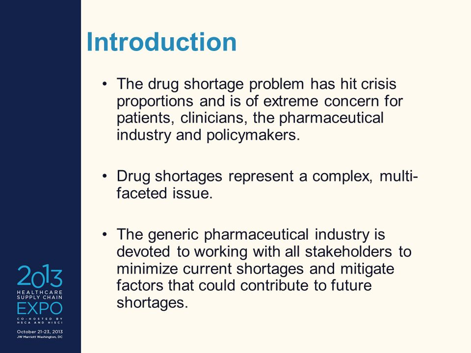 Introduction The drug shortage problem has hit crisis proportions and is of extreme concern for patients, clinicians, the pharmaceutical industry and policymakers.