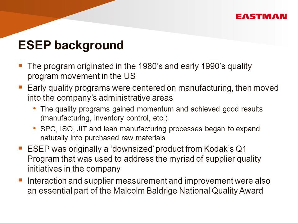 ESEP background  The program originated in the 1980's and early 1990's quality program movement in the US  Early quality programs were centered on m