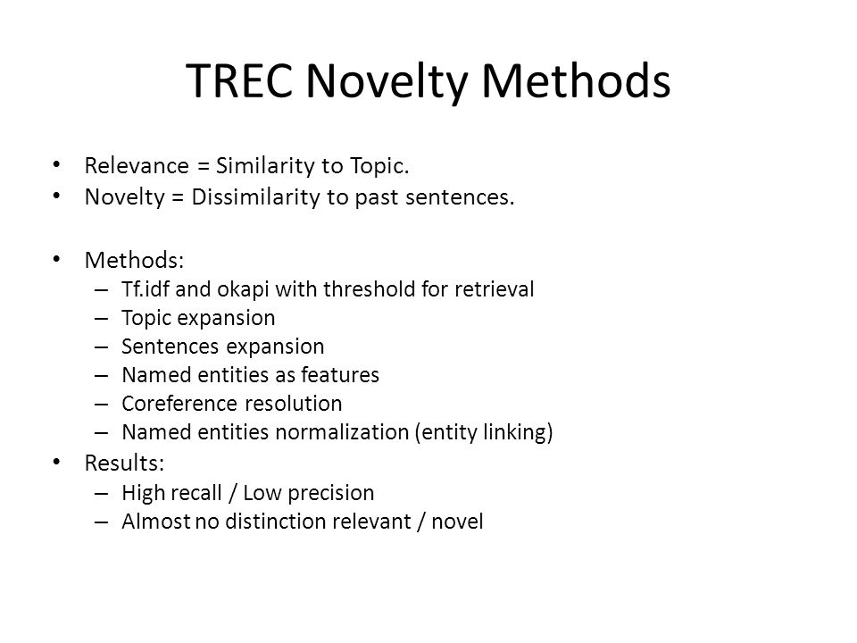 TREC Novelty Methods Relevance = Similarity to Topic.
