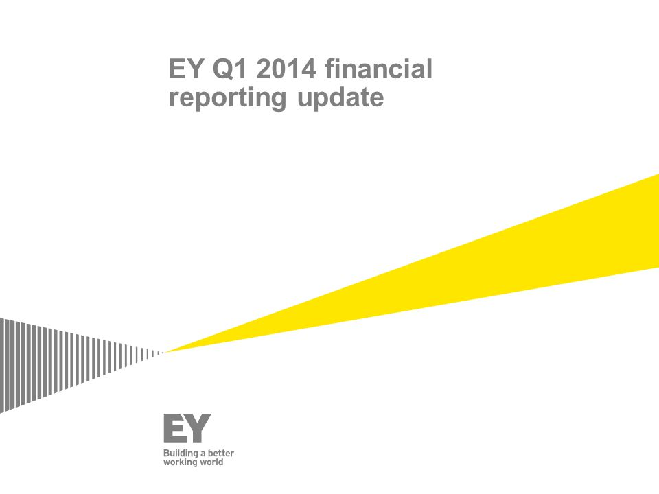 EY Q1 2014 financial reporting update