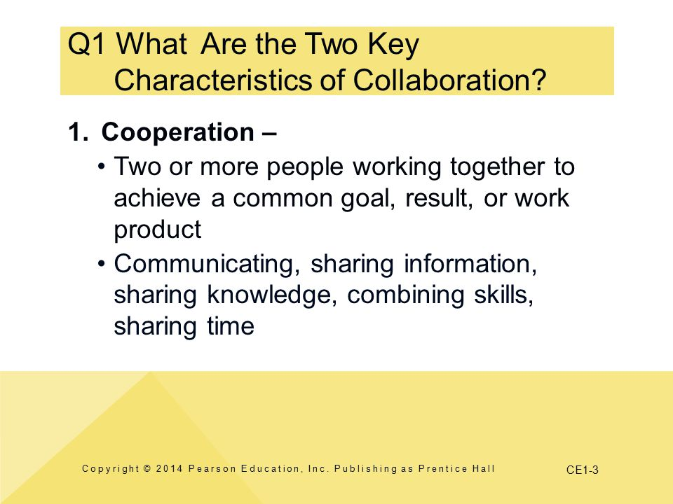 CE1-3 Q1 What Are the Two Key Characteristics of Collaboration.