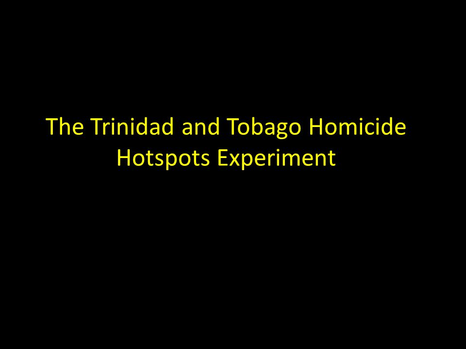 The Trinidad and Tobago Homicide Hotspots Experiment