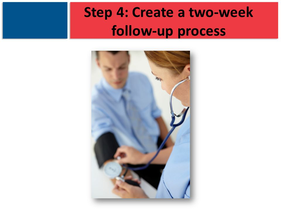 Step 4: Create a two-week follow-up process