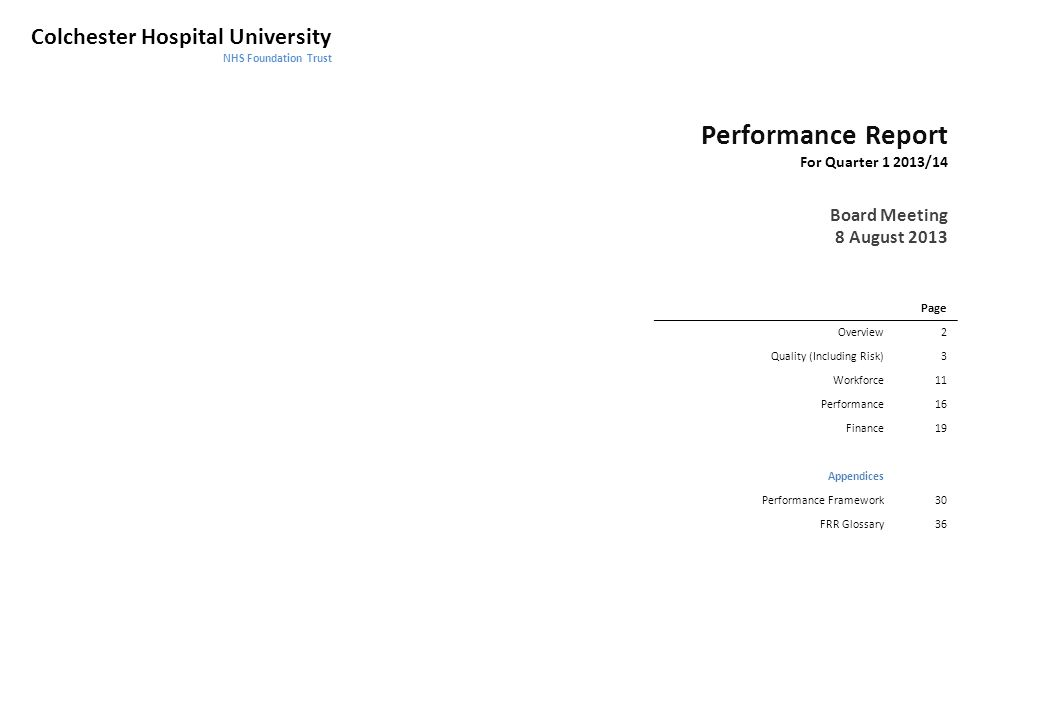 Colchester Hospital University NHS Foundation Trust Performance Report For Quarter 1 2013/14 Board Meeting 8 August 2013 Page Overview 2 Quality (Incl