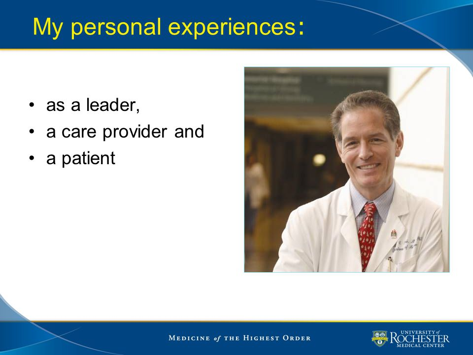 My personal experiences : as a leader, a care provider and a patient