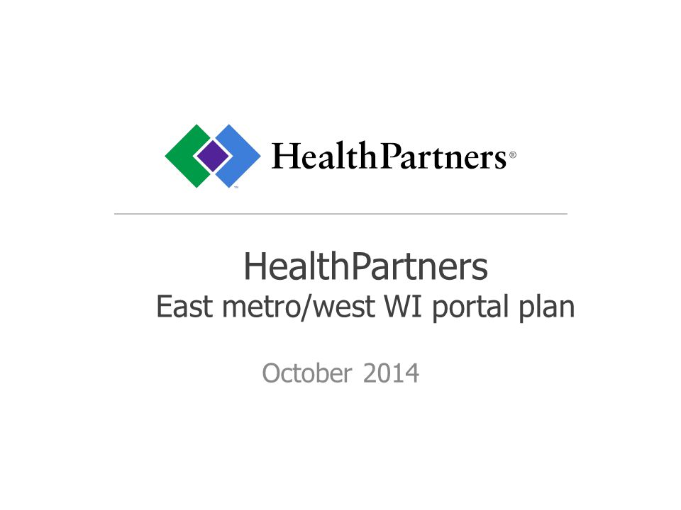 HealthPartners East metro/west WI portal plan October 2014