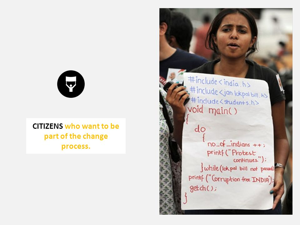 CITIZENS who want to be part of the change process.