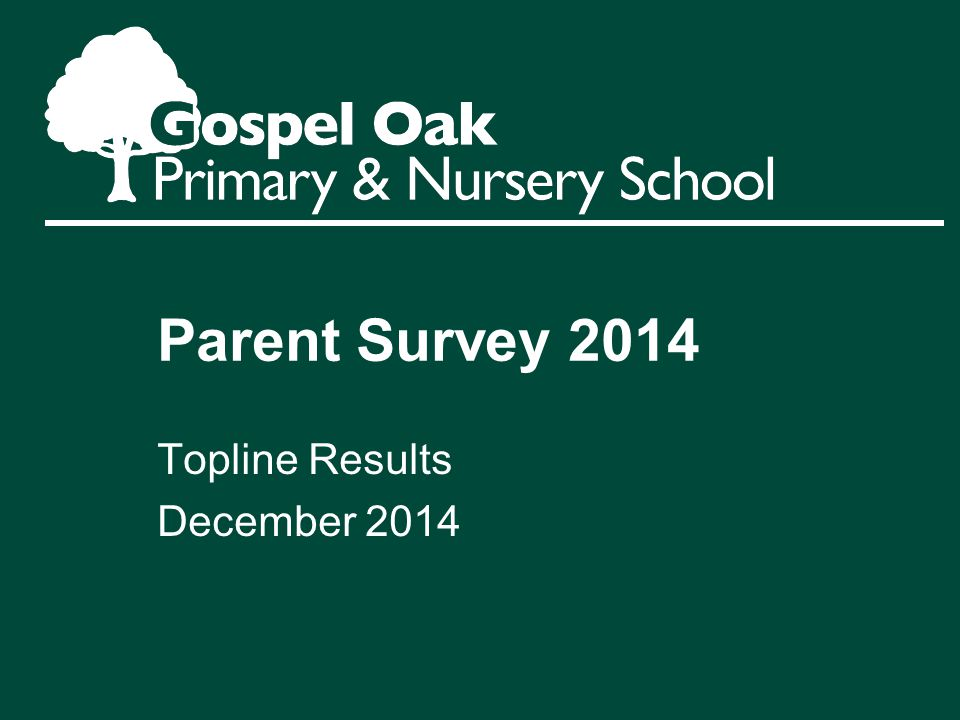 Parent Survey 2014 Topline Results December 2014