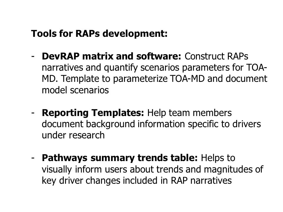 Tools for RAPs development: -DevRAP matrix and software: Construct RAPs narratives and quantify scenarios parameters for TOA- MD.