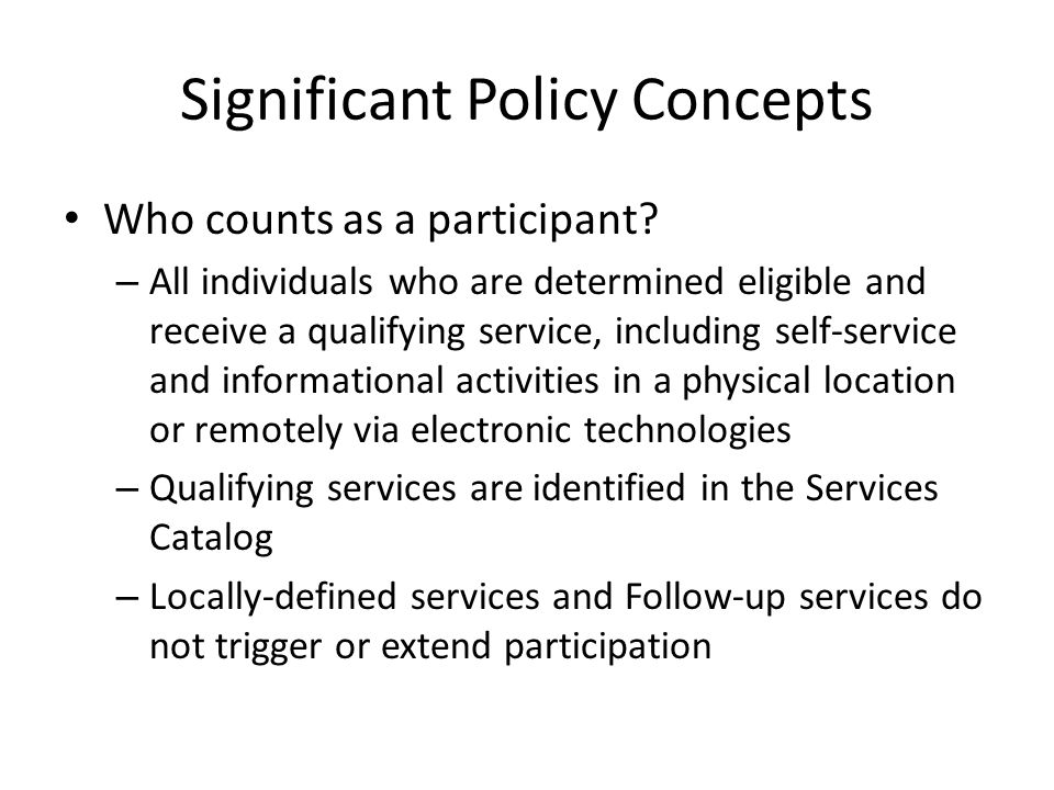 Significant Policy Concepts Who counts as a participant.